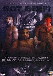 Got Beef, starring Flexx, Mr. Marky, JR, Da Bandit, Creamz and D. Nice, produced by Entertainment West Studios.