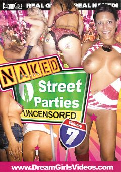 "Adult entertainment movie ""Naked Street Parties Uncensored 7"". Produced by Dream Girls."