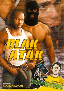 Blak Atak, starring Robert Christian, Mark Williams, Tyler Ford, Fredrick Scar and Derek Reynolds, produced by French Connection and Hot Dark Studs.