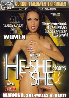 "Adult entertainment movie ""He-She Does She"" starring Patricia (o), Paola Lima & Nataly (o). Produced by Corrupt Media Entertainment."