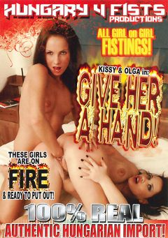 "Adult entertainment movie ""Give Her A Hand"" starring Kissy & Olga. Produced by Hell's Ground Production."