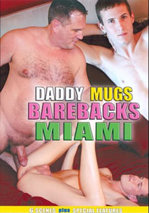 Daddy Mugs Barebacks Miami, starring Daddy Mugs, Toby, Jacob Tyler, Dustin Revees, Dustin and Jacob, produced by M And I Productions and Daddy Mugs.