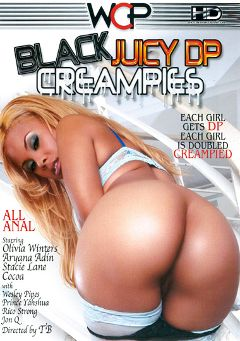 "Adult entertainment movie ""Black Juicy DP Creampies"" starring Olivia Winters, Aryana Adin & John Q.. Produced by West Coast Productions."