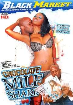"Adult entertainment movie ""Chocolate MILF Shake"" starring Nyomi Banxxx, Neela Sky & John Q.. Produced by Black Market Entertainment."