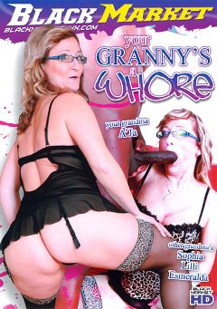 "Adult entertainment movie ""Your Granny's A Whore"" starring A'ja, Lilli & Joss Lescaf. Produced by Black Market Entertainment."