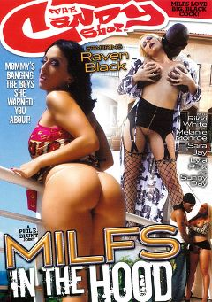 "Adult entertainment movie ""MILFS In The Hood"" starring Mellanie Monroe, Raven Black & Lyla Pink. Produced by Candy Shop."