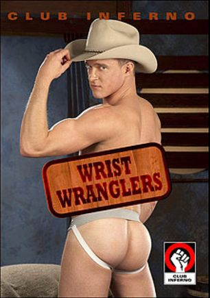 Wrist Wranglers, starring Jackson Lawless, Kyler Rogue, James Aaron, Alessio Romero, Evan Matthews, David Novak and Corey Jay, produced by Falcon Studios Group, Hot House Entertainment and Club Inferno.