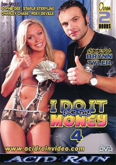 "Adult entertainment movie ""I Do It For The Money 4"" starring Brynn Tyler, Charley Chase & Starla Sterling. Produced by Acid Rain."
