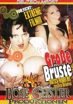 "Adult entertainment movie ""Grobe Bruste"". Produced by Bose Geister Produktionen."