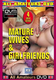 "Adult entertainment movie ""Mature Wives And Girlfriends"" starring Barbara Molineux. Produced by All-Amateurs Dvd."