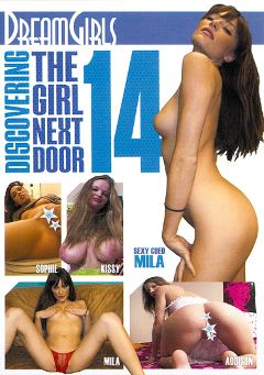 "Adult entertainment movie ""Discovering The Girl Next Door 14"" starring Kissy, Addison & Sophie. Produced by Dream Girls."