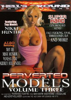 "Adult entertainment movie ""Perverted Models 3"" starring Nicki Hunter, May Lee & Tyce. Produced by Hell's Ground Production."
