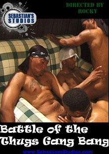 Battle Of The Thugs Gang Bang, starring Sexcyone, produced by Sebastian's Studios.
