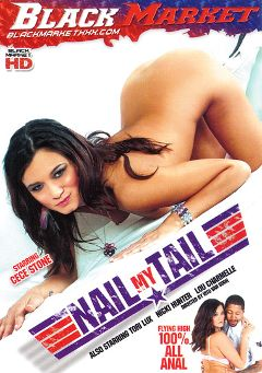 "Adult entertainment movie ""Nail My Tail"" starring Cece Stone, Rico Shades & Tori Lux. Produced by Black Market Entertainment."