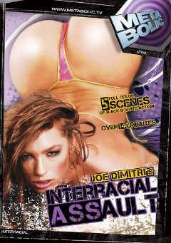 "Adult entertainment movie ""Interracial Assault"" starring Naomi, Joey Dimitri & Charly Fire. Produced by Gothic Media."