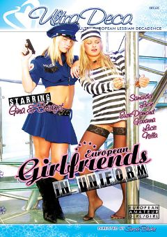 "Adult entertainment movie ""European Girlfriends In Uniform"" starring Gina, Bridget & Giovanna. Produced by Gothic Media."