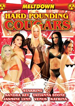 "Adult entertainment movie ""Hard Pounding Cougars"" starring Tatianna Stone, Sandra Kay & Jasmine Lynn. Produced by Meltdown."