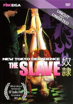 "Adult entertainment movie ""New Tokyo Decandence: The Slave"" starring Kikujiro Honda, Takutoshi Naoi & Tetsuya Kobayshi. Produced by Pink Eiga."