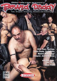 Bound Daddy, starring Daddy Dean, Coach Daddy, Santiago, Franck, Scott Gable, Mystery Man, Chief, Borja, Ezequiel, Orco, Amarko, Canu, Luiggi, Rock *, Beto, Jeff and Tommy Lee (Gay), produced by Older4Me.