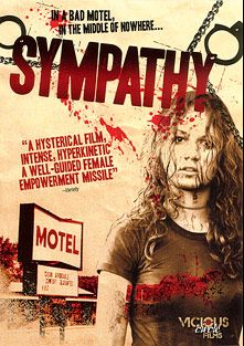 Sympathy, produced by Vicious Circle Films and Breaking Glass Pictures.