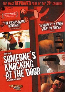 Someone's Knocking At The Door, produced by Vicious Circle Films and Breaking Glass Pictures.