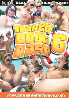 "Adult entertainment movie ""Naked Boat Bash 6"". Produced by Dream Girls."