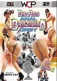 Big Ass Anal Brazilian Orgy, starring Suzy Brazil, Baianinha, Agatha Moreno, Ruby Red, Ester, Agatha, Emily, Falcon X, L.T. Turner and Mark Anthony, produced by West Coast Productions.