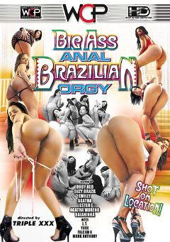 "Adult entertainment movie ""Big Ass Anal Brazilian Orgy"" starring Suzy Brazil, Baianinha & Agatha Moreno. Produced by West Coast Productions."