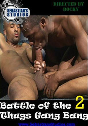Battle Of The Thugs Gang Bang 2, produced by Sebastian's Studios.