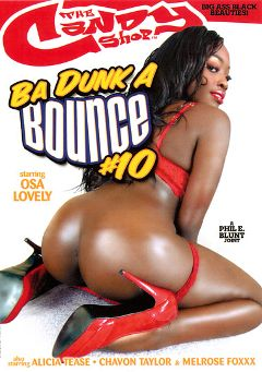"Adult entertainment movie ""Ba Dunk A Bounce 10"" starring Osa Lovely, Alicia Tease & Melrose Foxxx. Produced by Candy Shop."
