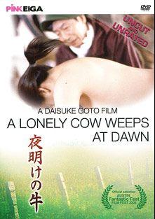 A Lonely Cow Weeps At Dawn, starring Ryoko Asagi, Yoshinori Horimoto, Hidehisa Ebata, Toshimasa Niiro, Sakura Mizuki, Haruki Jo, Yumeka Sasaki, Horyu Nakamura and Seiji Nakamitsu, produced by Pink Eiga.