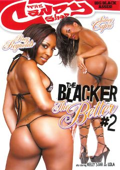 "Adult entertainment movie ""The Blacker The Better 2"" starring Roxy Reynolds, Sydnee Capri & Ace. Produced by Candy Shop."