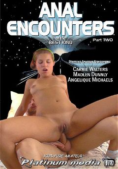 "Adult entertainment movie ""Anal Encounters Of The Best Kind 2"" starring Angelique Michaels, Madlen Dunnly & Carrie Walters. Produced by Platinum Media."