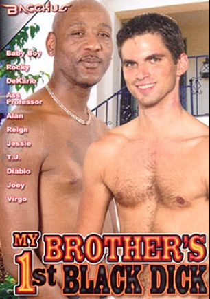 My Brother's 1st Black Dick, starring Baby Boy, Rocky Moore, Alan Star, Virgo, Reign, Dekarlo, Ass Professor, Diablo, Joey, T.J. and Jesse Tanner, produced by Bacchus.