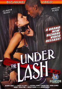 "Adult entertainment movie ""Under The Lash"" starring Claudia Rossi, Marcy (f) & Crystal Crown. Produced by Bizarre Video Productions."