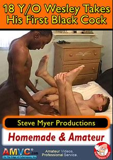 18 Year Old Wesley Takes His First Black Cock, starring Wesley and Jay, produced by Steve Myer Productions.