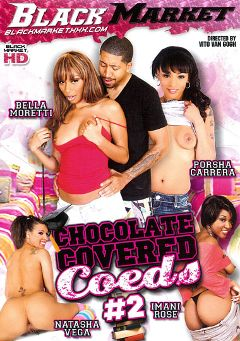 "Adult entertainment movie ""Chocolate Covered Coeds 2"" starring Natasha Vega, Porche Carrera & Imani Rose. Produced by Black Market Entertainment."