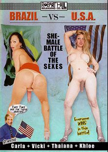 Brazil Vs. USA: Shemale Battle Of The Sexes, starring Carla Novais, Vicki Richter, Thayana De Castro and Khloe Hart, produced by Robert Hill Releasing Co..