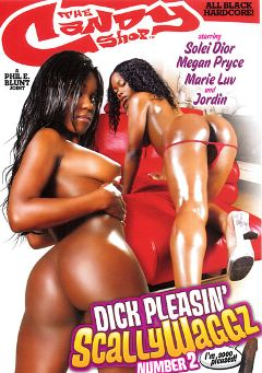 "Adult entertainment movie ""Dick Pleasin' Scallywaggz 2"" starring Megan Pryce, Sole Dior & Ethan Hunt. Produced by Candy Shop."