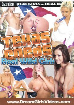 "Adult entertainment movie ""Texas Coeds: Real Wild Girls"". Produced by Dream Girls."