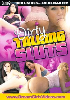 "Adult entertainment movie ""Dirty Talking Sluts"" starring Allie, Jessica Lynn & Denise. Produced by Dream Girls."