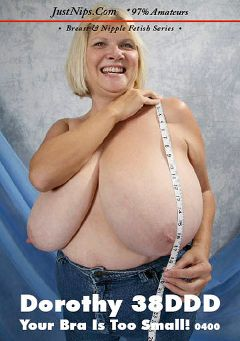 "Adult entertainment movie ""Dorothy 38DDD"" starring Dorothy 38DDD. Produced by Just Nips."