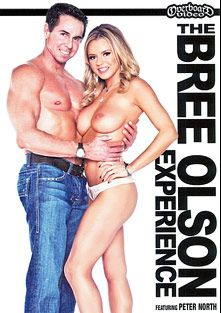 The Bree Olson Experience, starring Bree Olson and Peter North, produced by Overboard Video.