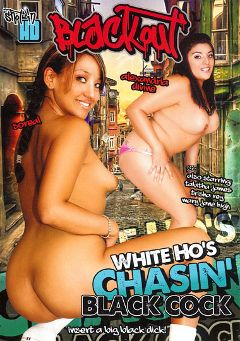 "Adult entertainment movie ""White Ho's Chasin' Black Cock"" starring Alexandria Devine, Soreal & Mary Jane High. Produced by Blackout Pictures."