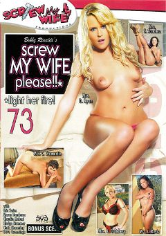"Adult entertainment movie ""Screw My Wife Please 73"" starring Mrs. K. Crotchery, Mrs. D. Ryan & Mrs. C. Cromartie. Produced by Wildlife Productions."