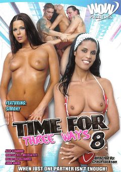"Adult entertainment movie ""Time For Three Ways 8"" starring Valentina Velasquez, Vanessa Hill & Simony. Produced by Wow Pictures."