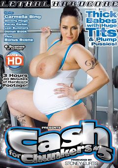 "Adult entertainment movie ""Cash For Chunkers 5"" starring Carmella Bing, Beverly Paige & Delilah Black. Produced by Lethal Hardcore."