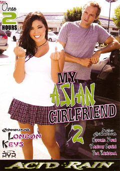 "Adult entertainment movie ""My Asian Girlfriend 2"" starring London Keyes, Nautica & Sierra Lin. Produced by Acid Rain."