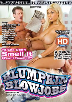 "Adult entertainment movie ""Blumpkin Blowjobs"" starring Bridgette B., Casey Cumz & Nikki Delano. Produced by Lethal Hardcore."