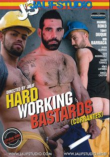 Hard Working Bastards - Currantes, starring Kidd Barraca, Tony Duque, Manuel Rokko, Angel Castor, Niko Latinos, David Torres, Ger Rodriguez and Ivan Alonso, produced by Jalif Studio.
